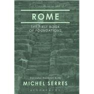 Rome The First Book of Foundations by Serres, Michel; Burks, Randolph, 9781472590152