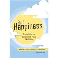 Real Happiness: Proven Paths for Contentment, Peace & Well-being by Paquette, Jonah, 9781559570152