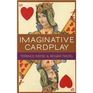 Imaginative Card Play at Bridge by Reese, Terrence; Trezel, Roger, 9781771400152
