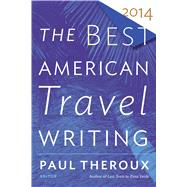 The Best American Travel Writing 2014 by Theroux, Paul, 9780544330153