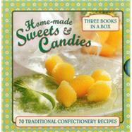 Home-made Sweets & Candies: 70 Traditional Confectionery Recipes by Ptak, Claire, 9780754830153