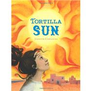 Tortilla Sun by Cervantes, Jennifer, 9780811870153