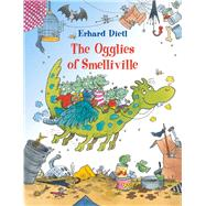 The Ogglies of Smelliville by Dietl, Erhard, 9781760360153