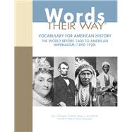 Words Their Way Vocabulary for American History, The World Before 1600 to American Imperialism (1890-1920) by Flanigan, Kevin; Hayes, Latisha; Helman, Lori; Bear, Donald R.; Templeton, Shane R., 9780132790154