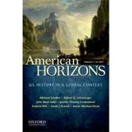 American Horizons, Concise U.S. History in a Global Context, Volume I: To 1877 by Schaller, Michael; Schulzinger, Robert; BezIs-Selfa, John; Thomas Greenwood, Janette; Kirk, Andrew; Purcell, Sarah J.; Sheehan-Dean, Aaron, 9780199740154