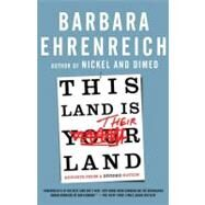 This Land Is Their Land Reports from a Divided Nation by Ehrenreich, Barbara, 9780805090154