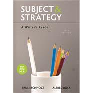 Subject and Strategy A Writer's Reader by Eschholz, Paul; Rosa, Alfred, 9781319040154