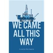 We Came All This Way by Heppner, Mike, 9781632260154