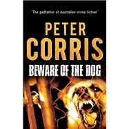 Beware of the Dog by Corris, Peter, 9781760110154