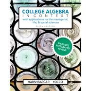 College Algebra in Context with Integrated Review and Worksheets Plus MyMathLab with Pearson eText-- Access Card Package by Harshbarger, Ronald J.; Yocco, Lisa S., 9780134380155
