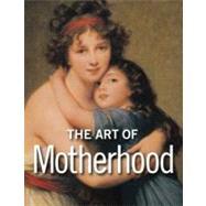 The Art of Motherhood by Gonzalez, Marta Alvarez, 9781606060155