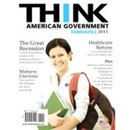 Think American Government, 2011 Edition by Tannahill, Neal, 9780205030156