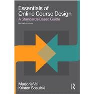 Essentials of Online Course Design: A Standards-Based Guide by Vai; Marjorie, 9781138780156