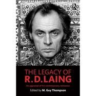 The Legacy of R. D. Laing: An Appraisal of His Contemporary Relevance by Thompson; Michael Guy, 9781138850156