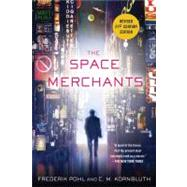 The Space Merchants by Pohl, Frederik; Kornbluth, C. M.; Pohl, Frederik, 9781250000156