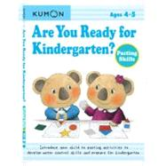 Are You Ready for Kindergarten?: Pasting Skills by Kumon, 9781935800156