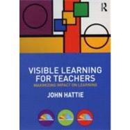 Visible Learning for Teachers: Maximizing Impact on Learning by Hattie; John, 9780415690157