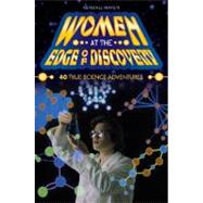 Women at the Edge of Discovery : 40 True Science Adventures by Haven, Kendall, 9781591580157