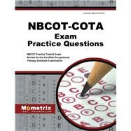 NBCOT-COTA Exam Practice Questions: NBCOT Practice Tests & Exam Review for the Certified Occupational Therapy Assistant Examination by Mometrix Media LLC, 9781630940157