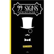 99 Signs You're Not in the 1% by Ritchie, Kelly, 9781633530157