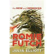 The New and Improved Romie Futch by Elliott, Julia, 9781941040157