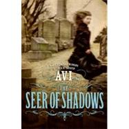 The Seer of Shadows by AVI, 9780060000158