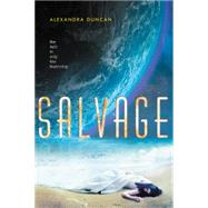 Salvage by Duncan, Alexandra, 9780062220158