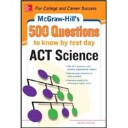 500 ACT Science Questions to Know by Test Day by Inc., Anaxos,, 9780071820158
