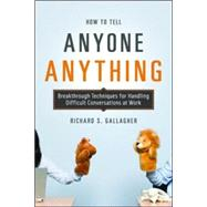 How to Tell Anyone Anything by Gallagher, Richard S., 9780814410158