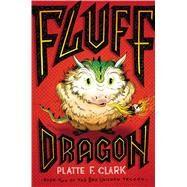 Fluff Dragon by Clark, Platte F., 9781442450158