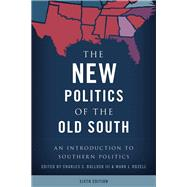 The New Politics of the Old South by Bullock, Charles S., III; Rozell, Mark J., 9781538100158