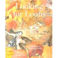 Looking for Loons by Lloyd, Jennifer; Wakelin, Kirsti Anne, 9781772290158