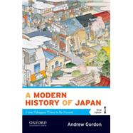 A Modern History of Japan From Tokugawa Times to the Present by Gordon, Andrew, 9780199930159