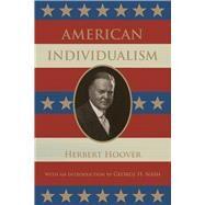 American Individualism by Hoover, Herbert; Nash, George H., 9780817920159