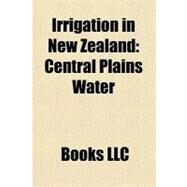 Irrigation in New Zealand : Central Plains Water by , 9781156330159