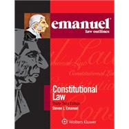 Emanuel Law Outlines: Constitutional Law 33e by Emanuel, Steven L., 9781454870159