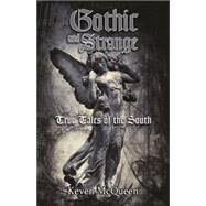 Gothic and Strange True Tales of the South by McQueen, Keven, 9781455620159