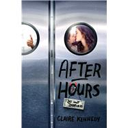 After Hours by Kennedy, Claire, 9781481430159