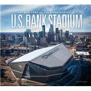 U.S. Bank Stadium by Berg, Steve; Page, Alan, 9781681340159
