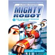 Ricky Ricotta's Mighty Robot vs. The Unpleasant Penguins from Pluto (Ricky Ricotta's Mighty Robot #9) by Pilkey, Dav; Santat, Dan, 9780545630160