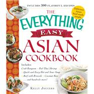 The Everything Easy Asian Cookbook by Jaggers, Kelly, 9781440590160