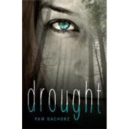 Drought by Bachorz, Pam, 9781606840160