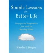 Simple Lessons for A Better Life by Dodgen, Charles E., 9781633880160