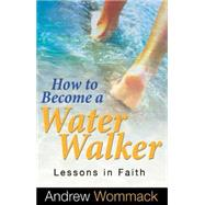 How to Be a Water Walker by Wommack, Andrew, 9781680310160