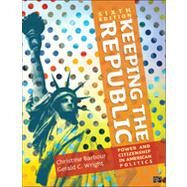 Keeping the Republic: Power and Citizenship in American Politics by Barbour, Christine; Wright, Gerald C., 9781452220161