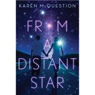 From a Distant Star by McQuestion, Karen, 9781477830161