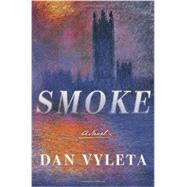 Smoke by Vyleta, Dan, 9780385540162