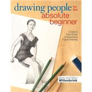 Drawing People for the Absolute Beginner by Willenbrink, Mark; Willenbrink, Mary, 9781440330162
