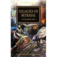 Legacies of Betrayal by McNeill, Graham; Dembski-Bowden, Aaron; Wraight, Chris; Kyme, Nick, 9781784960162