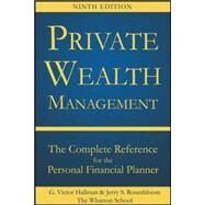 Private Wealth Management: The Complete Reference for the Personal Financial Planner, Ninth Edition by Hallman, G. Victor; Rosenbloom, Jerry, 9780071840163
